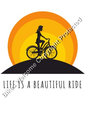 Life is a Beautiful Ride Colour